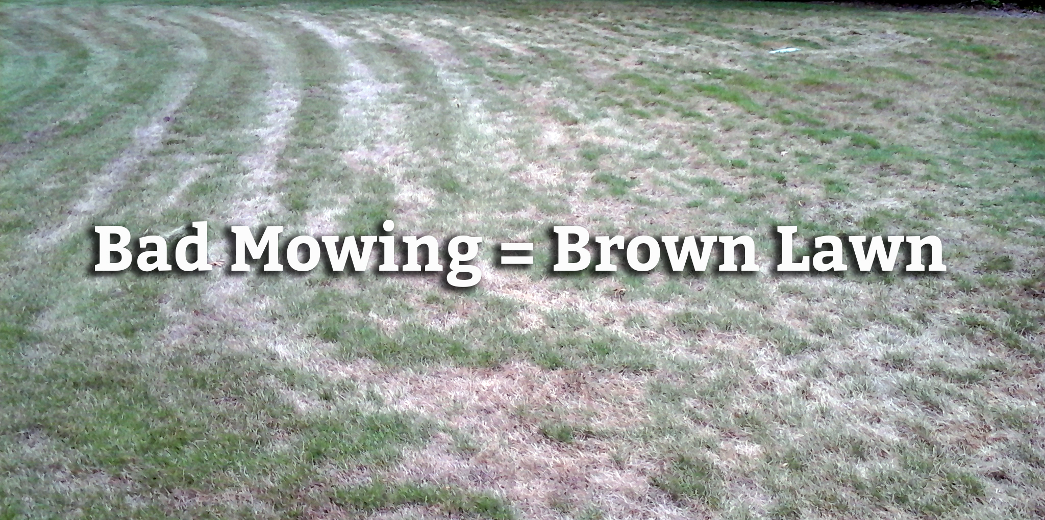 bad mowing brown lawn